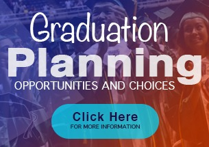 Quick link to the Graduation Planning Opportunities and Choices page.