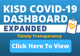 KISD COVID-19 Dashboard, click here for more information.