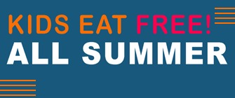 Blue banner, text reads: Kids Eat Free All Summer