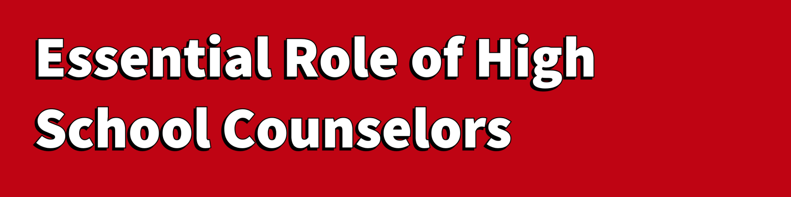 Essential Role of High School Counselors